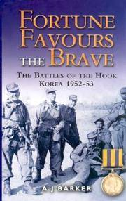 Fortune Favours the Brave The Battles of the Hook Korea 1952-53