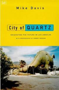 image of City of Quartz : Excavating the Future in Los Angeles