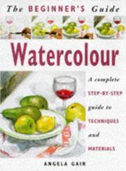 The Beginner's Guide Watercolour: A Complete Step-by-Step Guide to Techniques and Materials...