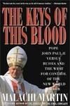 image of Keys of This Blood: Pope John Paul II Versus Russia and the West for Control of the New World Order
