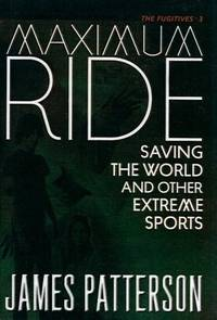 image of Saving The World And Other Extreme Sports (Turtleback School_Library Binding Edition) (Maximum Ride Novels (Prebound))