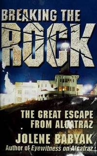 Breaking the Rock: the Great Escape from Alcatraz