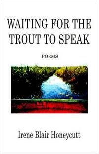 Waiting for the Trout to Speak: Poems