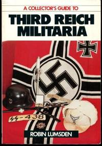 A Collector's Guide to Third Reich militaria;