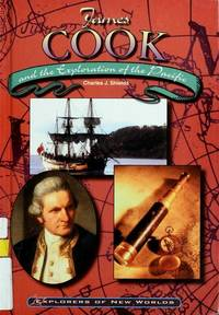 James Cook and the Exploration of the Pacific (Explorers of New Worlds)