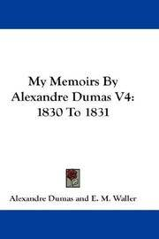 image of My Memoirs By Alexandre Dumas V4: 1830 To 1831