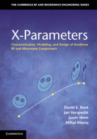 X-Parameters: Characterization, Modeling, and Design of Nonlinear RF and Microwave Components...