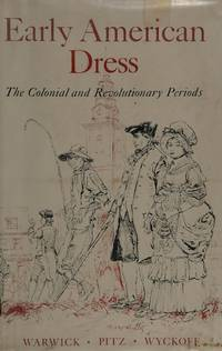 Early American Dress The Colonial and Revolutionary Periods