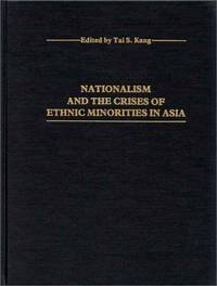 NATIONALISM AND THE CRISES OF ETHNIC MINORITIES IN ASIA