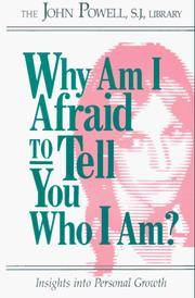 Why Am I Afraid to Tell You Who I Am? Insights into Personal Growth by  John Powell - Paperback - from Good Deals On Used Books (SKU: 00015007122)