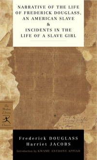 Narrative of the Life of Frederick Douglass, an American Slave & Incidents in the Life of a Slave...