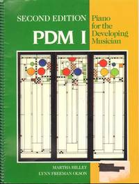 PDM Book 1, ((Piano for the Developing Musician)) Second Edition, By Lynn Olson and Martha Hilley