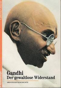 Gandhi Der gewaltlose Widerstand