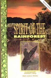 Spirit of the Rainforest: A Yanomamo Shaman's Story