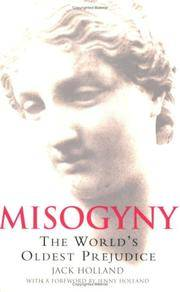Misogyny; The World's Oldest Prejudice. by  Jack Holland - Paperback - 2006 - from Bucks County Bookshop  IOBA and Biblio.com.au