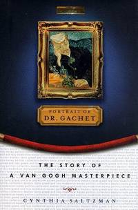 Portrait of Dr. Gachet. The Story of a Van Gogh Masterpiece