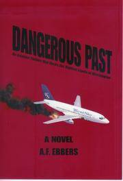 Dangerous Past by A.F. Ebbers - Hardcover - 2007-05-01 - from Brats Bargain Books (SKU: SKU000047967)