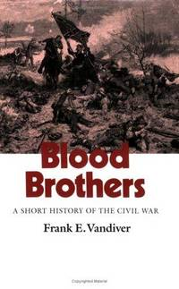 image of Blood Brothers: A Short History of the Civil War (Williams-Ford Texas A&M University Military History Series)