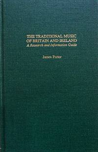 The Traditional Music of Britain and Ireland: A Research and Information Guide