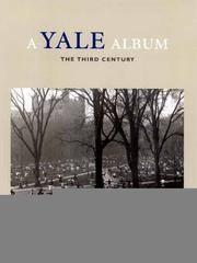 A Yale Album: The Third Century (A Yale Tercentennial Book)