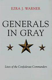 Generals in Gray : Lives of the Confederate Commanders