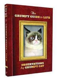 The Grumpy Guide to Life  Observations from Grumpy Cat