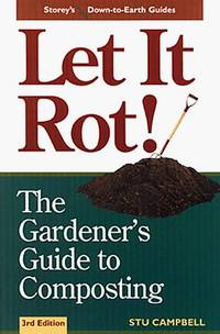 Let it Rot!: The Gardener's Guide to Composting (Third Edition) (Storey's Dow..