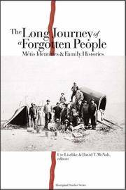 The Long Journey of a Forgotten People : Métis Identities and Family Histories