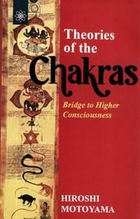 Theories of the Chakras : Bridge to Higher Consciousness [Paperback] [Jan 01, 2018] Hiroshi Motoyama