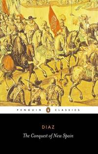 The Conquest of New Spain (Penguin Classics) by Bernal Diaz del Castillo - Paperback - from More Than Words Inc. and Biblio.co.uk
