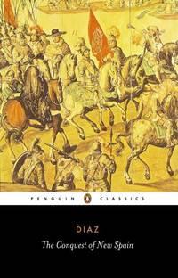 The Conquest of New Spain (Penguin Classics) by Bernal Diaz Del Castillo