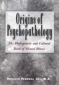 Origins of Psychopathology: The Phylogenetic and Cultural Basis of Mental Illness