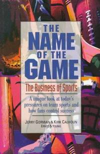 The Name of the Game: The Business of Sports