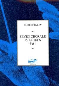 C. Hubert Parry: Seven Chorale Preludes Set 1 For Organ