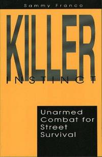 Killer Instinct: Unarmed Combat For Street Survival.
