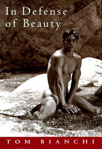 In Defense of Beauty by  Tom Bianchi - First Edition. - 1995 - from Voyageur Book Shop (SKU: 008588)