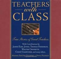 TEACHERS WITH CLASS... True Stories of Great Teachers
