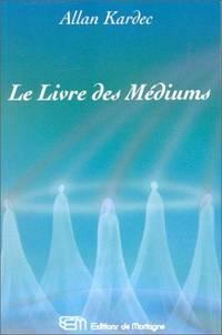 Le Livre Des Médiums .