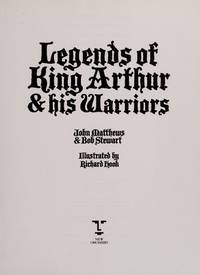 Legends of King Arthur and His Warriors