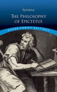 Philosophy of Epictetus, The: