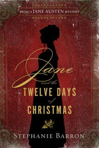 JANE AND THE TWELVE DAYS OF CHRISTMAAS: Being a JANE AUSTEN Mystery