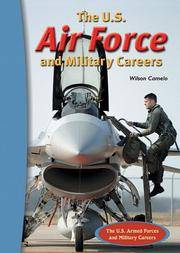 The U.S. Air Force And Military Careers (The U.S. Armed Forces And Military Careers)