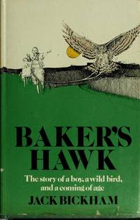 Baker's Hawk: The Story of a Boy, A Wild Bird, and a Coming of Age