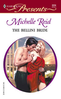 Bellini Bride, the   #2224 by  Michelle Reid - Paperback - 1st Printing - 2002 - from Cheryl's Book Nook (SKU: 0017888)