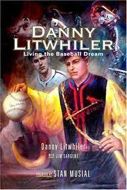 Danny Litwhiler: Living the Baseball Dream