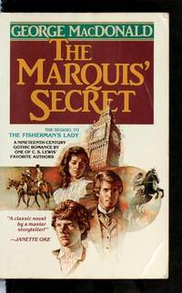 The Marquis' Secret: Sequel to the Fisherman's Lady (MacDonald / Phillips series)