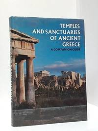 Temples,and Sanctuaries of Ancient Greece : A Companion Guide