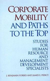 Corporate Mobility and Paths to the Top: Studies for Human Resource and Management Development...