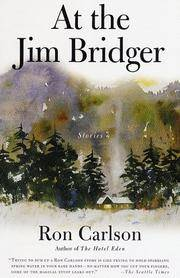 At the Jim Bridger: Stories by Ron Carlson