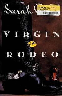 Virgin of the Rodeo by  Sarah Bird - First Edition, First Printing - 1993 - from Ash Grove Heirloom Books (SKU: 001066)